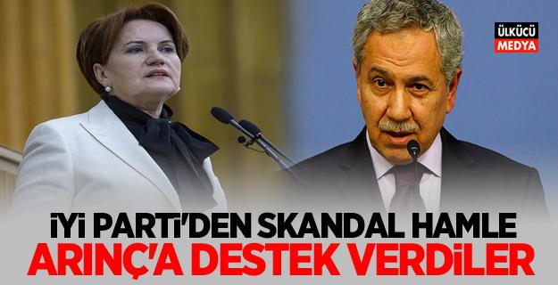 İYİ Parti'den Bülent Arınç'a destek