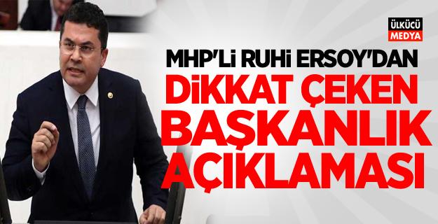 MHP'li Ruhi Ersoy'dan dikkat çeken başkanlık açıklaması
