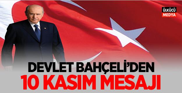 MHP Lideri Devlet Bahçeli'den 10 Kasım Mesajı