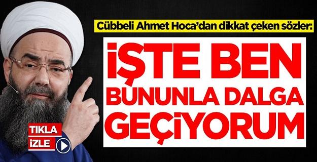 Cübbeli Ahmet Hoca'dan dikkat çeken sözler: İşte ben bununla dalga geçiyorum