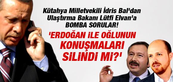 """""""ERDOĞAN İLE OĞLUNUN KONUŞMALARI SİLİNDİ Mİ?"""""""