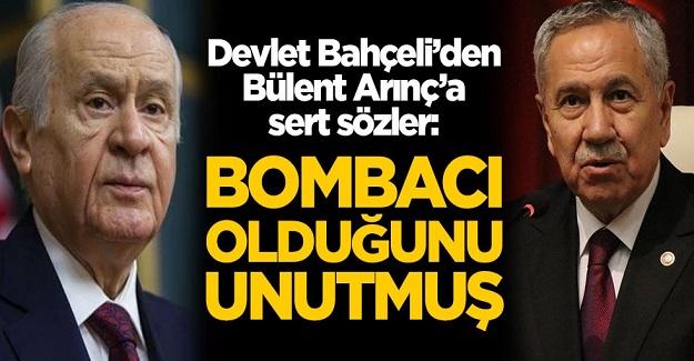 Devlet Bahçeli'den Bülent Arınç'a sert sözler: Bombacı olduğunu unutmuş