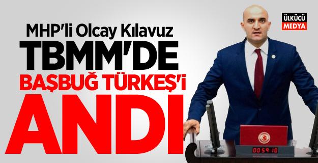 MHP'li Olcay Kılavuz TBMM'de Başbuğ Alparslan Türkeş'i Andı
