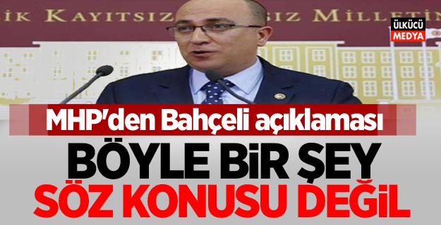 MHP'den Devlet Bahçeli açıklaması: Böyle bir şey söz konusu değil