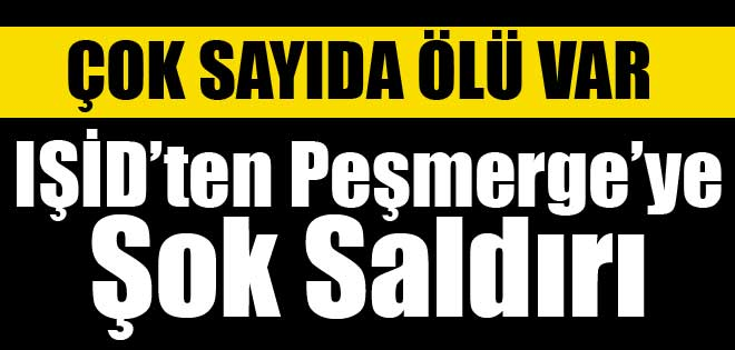 IŞİD'TAN PEŞMERGE VE PKK'YA BÜYÜK DARBE !