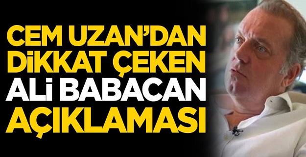 Cem Uzan'dan dikkat çeken Ali Babacan açıklaması
