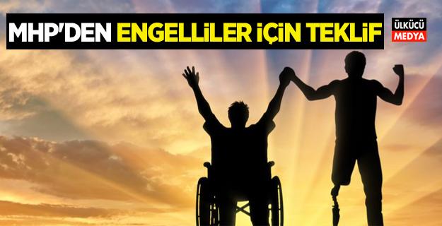 MHP'den Engelliler için teklif