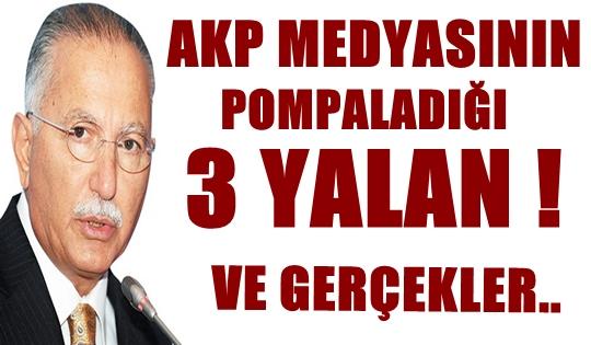 AKP'LİLERİN POMPALADIĞI 3 İHSANOĞLU YALANI VE GERÇEKLER