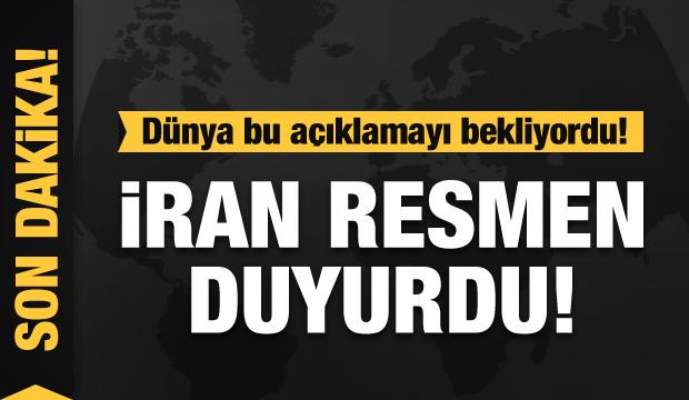 Dünya bu açıklamayı bekliyordu ! İran resmen duyurdu