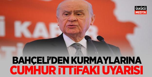 MHP Lideri Devlet Bahçeli'den kurmaylarına Cumhur İttifakı uyarısı