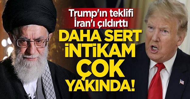 İran'dan Trump'ın teklifine sert yanıt: Daha sert intikam çok yakında