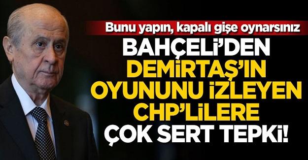 Devlet Bahçeli'den Demirtaş'ın tiyatrosunu izleyen CHP'lilere çok sert tepki!