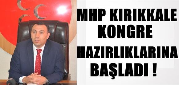 MHP KIRIKKALE KONGRE HAZIRLIKLARINA BAŞLADI !