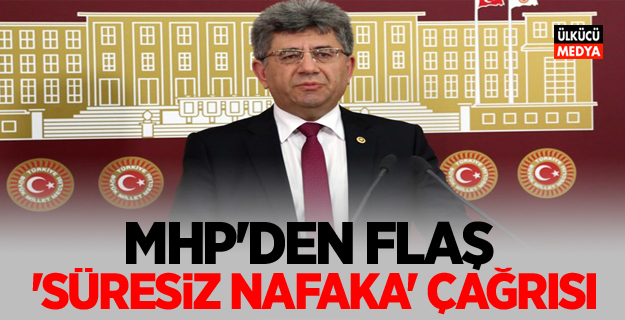 MHP'den Flaş 'Süresiz Nafaka' Çağrısı