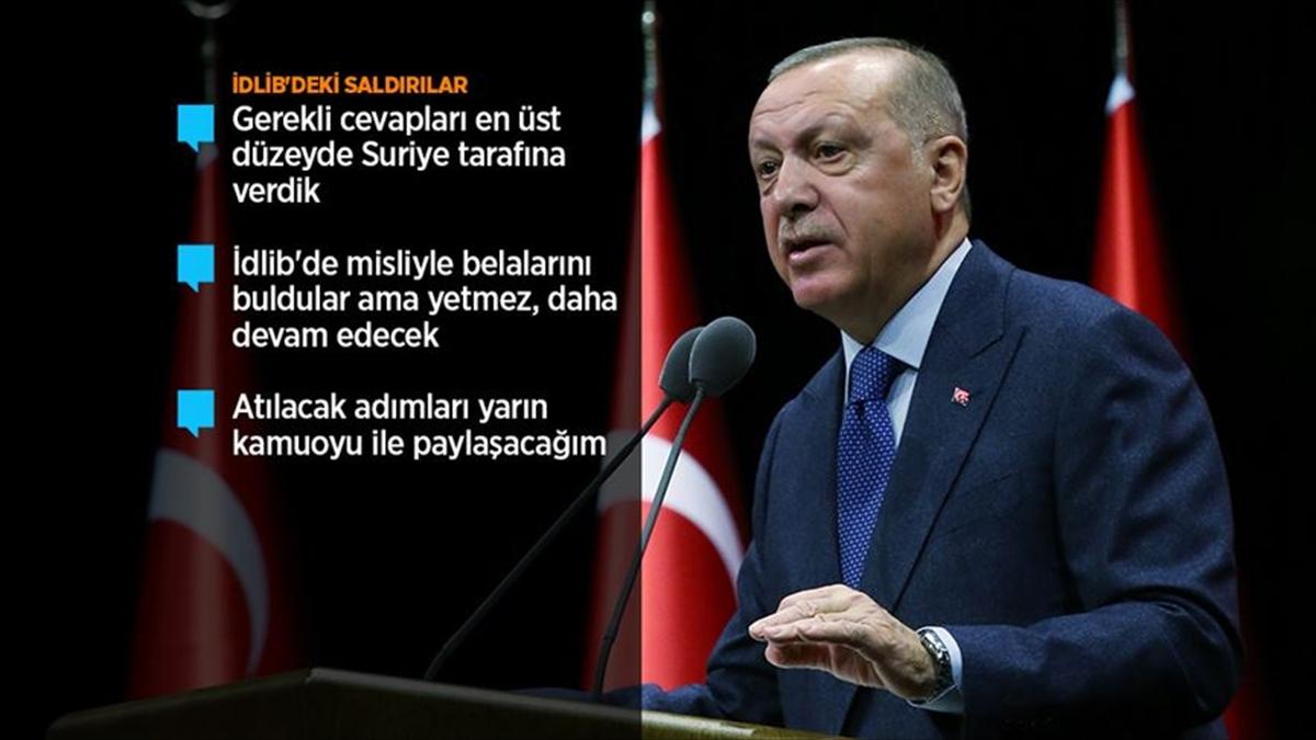 Cumhurbaşkanı Erdoğan: İdlib'deki saldırıların bedelini çok ama çok ağır ödeyecekler