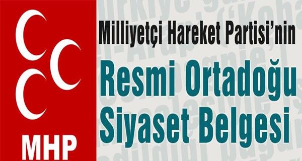 MHP'nin Resmi Ortadoğu Siyaset Belgesi !