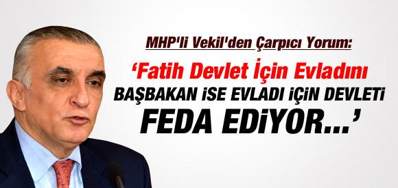 """""""BAŞBAKAN EVLADI İÇİN DEVLETİ FEDA EDİYOR"""""""