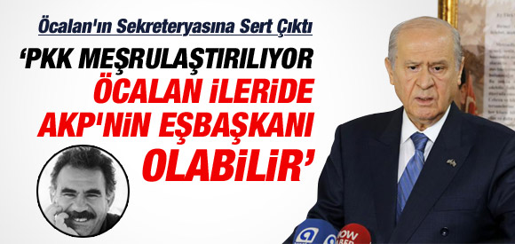 BAHÇELİ: AKP, PKK'YI MEŞRULAŞTIRIYOR !