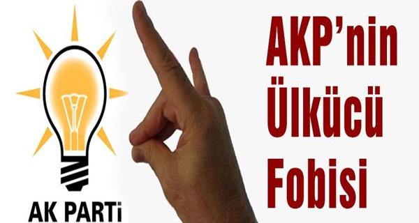 AKP'nin Ülkücü Fobisi