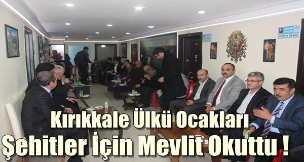 Kırıkkale Ülkü Ocakları, Şehitler İçin Mevlit Okuttu !