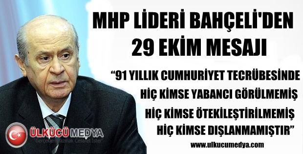 MHP LİDERİ BAHÇELİ'DEN 29 EKİM MESAJI !