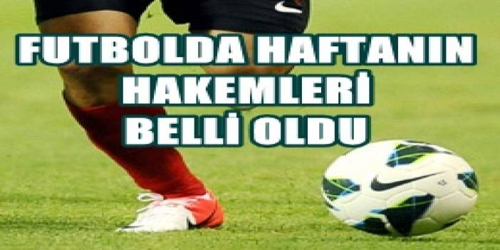 Süper Lig'de 19. Hafta Hakemleri Açıklandı