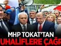MHP TOKAT'TAN MUHALİFLERE ÇAĞRI