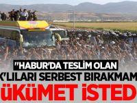 """""""PKK'lıları serbest bırakmamızı Hükümet istedi"""""""