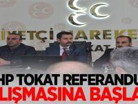 MHP Tokat  Referandum Çalişmasına Başladı