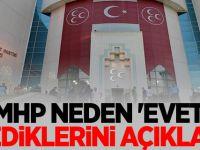MHP Neden 'Evet' Dediklerini Açıkladı