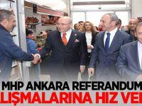 MHP Ankara Referandum Çalişmalarına Hız verdi