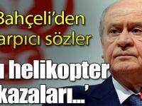 MHP Lideri Devlet Bahçeli'den Çarpıcı Sözler