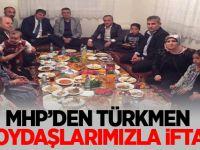 MHP'den Türkmen soydaşlarımızla iftar