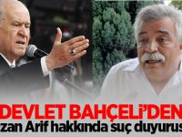 Devlet Bahçeli'den Ozan Arif hakkında suç duyurusu