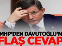 MHP'den Davutoğlu'na Flaş cevap!