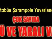 Amasya'da Otobüs Devrildi, Çok Sayıda Ölü ve Yaralı Var