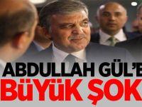 Abdullah Gül'e büyük şok