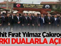 Şehit Fırat Yılmaz Çakıroğlu Parkı Dualarla Açıldı