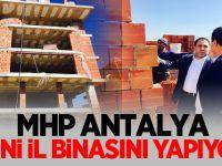 MHP Antalya yeni il binasını yapıyor