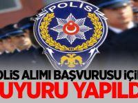 Polis alımı başvurusu için duyuru yapıldı
