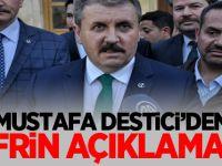Mustafa Destici'den Afrin açıklaması