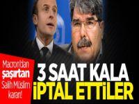 Macron'dan şaşırtan Salih Müslim kararı! 3 saat kala iptal etti