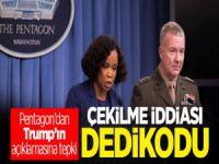 Pentagon'dan Trump'ın açıklamasına tepki: Çekilme iddiası dedikodu