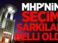MHP'nin seçim şarkıları belli oldu