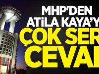 MHP'den Atila Kaya'ya çok sert cevap