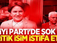 İYİ Parti'de şok! Kritik isim istifa etti