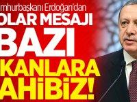 Cumhurbaşkanı Erdoğan'dan dolar mesajı: Bazı imkanlara sahibiz!