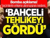 MHP'den Bomba açıklama: Seçimlerin erkene alınmasının nedeni...