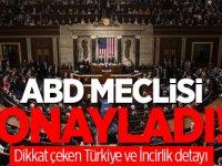 ABD Meclisi onayladı! Dikkat çeken Türkiye ve İncirlik detayı