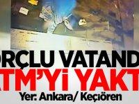 Borçlu vatandaş ATM'yi yaktı